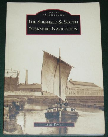 The Sheffield and South Yorkshire Navigation, by Mike Taylor